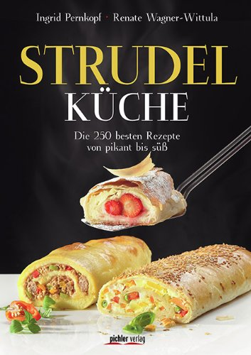 Suchen : Strudelkche: Die 250 besten Rezepte von pikant bis s
